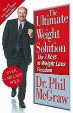 The Ultimate Weight Solution: The 7 Keys to Weight Loss Freedom, Dr. Phil McGraw