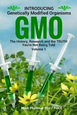 Introducing Genetically Modified Organisms: Introducing GMO : The History,...
