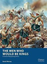 Osprey Wargames: The Men Who Would Be Kings : Colonial Wargaming Rules by...