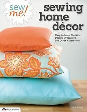 Sew Me! Sewing Home Decor: Easy-to-Make Curtains, Pillows, Organizers,-ExLibrary