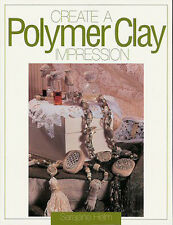 Create a Polymer Clay Impression Book - from home decor to jewelry Sarajane Helm