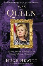 The Queen : The Epic Ambition of Hillary and the Coming of a Second Clinton...