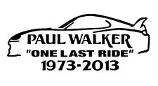 Paul Walker One Last Ride Car JDM Novelty Vinyl Decal Sticker Fast And Furious 7