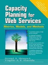 Capacity Planning for Web Services : Metrics, Models, and Methods by Daniel...