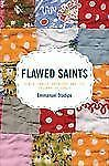 Flawed Saints : Bible Family Problems and the Triumph of Grace by Emmanuel...