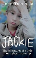Jackie: The Adventures of a Little Boy Trying to Grow Up