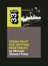 Dead Kennedys' Fresh Fruit for Rotting Vegetables (33 1/3), Foley, Michael Stewa