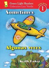 Green Light Readers Level 1: Sometimes/Algunas Veces by Keith Baker (2007,...