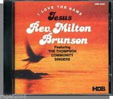 Rev. Milton Brunson - I Love the Name Jesus - New House of Blues Gospel CD!