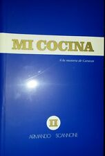 Mi Cocina, a La Manera De Caracas by Armando Scannone (1982, Book, Illustrated)