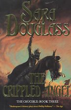 Crippled Angel: The Crucible Trilogy, Book 3 by Sara Douglass (Paperback, 2002)