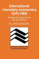 International Monetary Economics, 1870-1960: Between the Classical and the New C