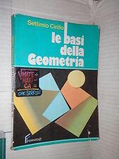 LE BASI DELLA GEOMETRIA Settimio Cirillo Ferraro 1990 libro scuola manuale corso