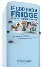 If God Had a Fridge, Your Picture Would Be on It : Self-Image: How Seeing...