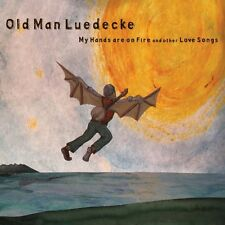 Old Man Luedecke - My Hands Are on Fire & Other Love Songs [New CD]