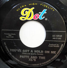 PATTI & THE XL'S 45 You've Got A Hold On Me / I'm The Victim TEEN Garage e1658