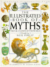 The Children's Illustrated Book of Mythology by Neil Philip (Hardback, 1995)