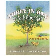 Three in One : A Book about God by Lynne Lepley (2013, Paperback)