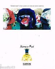 PUBLICITE ADVERTISING 055  1996  CARON  parfum femme  AIMEZ-MOI