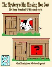 The Mystery of the Missing Moo Cow - the Many Sounds of o Phonics Reader by...