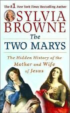 The Two Marys: The Hidden History of the Mother and Wife of Jesus, Sylvia Browne