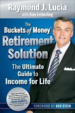 The Buckets of Money Retirement Solution: The Ultimate Guide to Income for Life