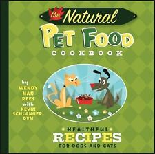 The Natural Pet Food Cookbook : Healthful Recipes for Dogs and Cats (2007,...