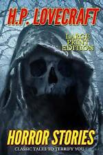 Horror Stories - Large Print Edition Classic Tales Terrify Yo by Lovecraft H P