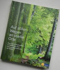 Auf stillen Wegen an starke Orte: Ruhe finden Kraft schöpfen Wanderungen Schweiz