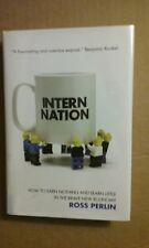 Intern Nation by Ross Perlin 2011 Hardcover - Very Good Condition
