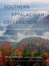 Southern Appalachian Celebration: In Praise of Ancient Mountains, Old-Growth...