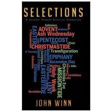 S e l e C T I o N S : A Journey Toward Spiritual Formation by John Winn...