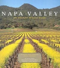Napa Valley: The Ultimate Winery Revised and Updated (3rd Edition) Allegra, Ant