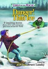 Danger! Thin Ice: 9 Inspiring Stories about Clever and Courageous Girls from...