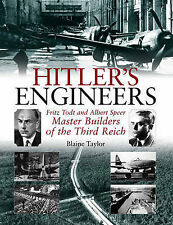 Hitler's Engineers: Fritz Todt and Albert Speer - Master Builders of the...