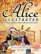 ALICE IN WONDERLAND ILLUSTRATED 120 IMAGES FROM THE CLASSIC TALES OF L. CARROLL