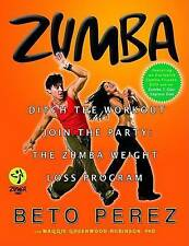 Zumba®: Ditch the Workout, Join the Party! The Zumba Weight Loss-ExLibrary