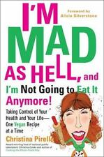 I'm Mad As Hell, and I'm Not Going to Eat it Anymore: Taking Control of Your Hea