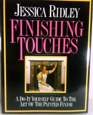 Finishing Touches: Do-It-Yourself Guide to the Art of the Painted Finish, Ridley