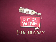"Life Is Crap Brand ""Out Of Wine"" Funny Humor Burgundy Graphic Print T Shirt - M"