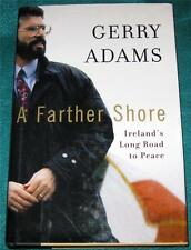 GERRY ADAMS, A Farther Shore: Ireland's Long Road to Peace, HB/DJ, 1ST ED.