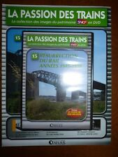 La Passion des trains editions Atlas N°15 résurrection du rail : années 1945-50