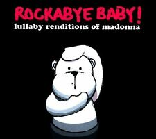 Rockabye Baby! Lullaby Renditions of Madonna by Rockabye Baby!