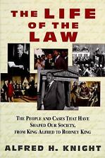 The Life of the Law: The People and Cases That Have Shaped Our Society, from Kin