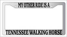 Chrome License Plate Frame My Other Ride Is A Tennessee Walking Horse