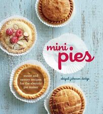 Mini Pies: Sweet and Savory Recipes for the Electric Pie Maker - VeryGood - Abig