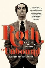 Roth Unbound : A Writer and His Books by Claudia Roth Pierpont (2014, Paperback)