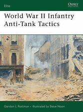 World War II Infantry Anti-Tank Tactics (Elite) by Rottman, Gordon L.