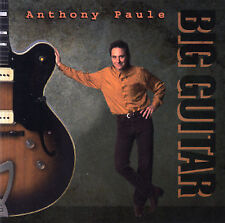 Big Guitar by Anthony Paule (CD, Aug-1995, Blue Dot)
