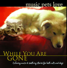 PET MUSIC CD - For dogs & cats, Music While You are Gone BRAND NEW CD UNOPENED